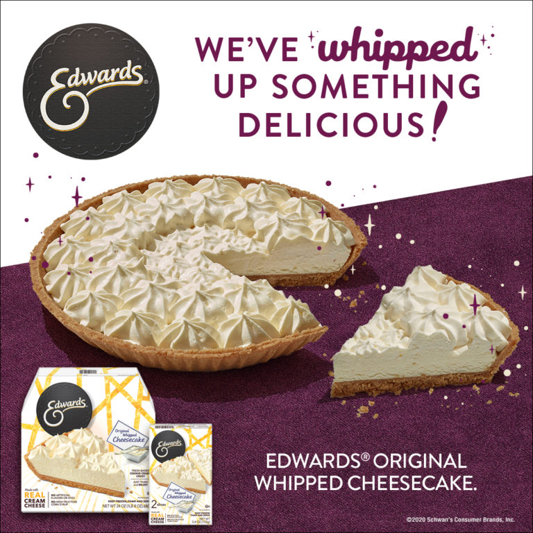 EDWARDS® Cheesecake We've whipped up something delicious!