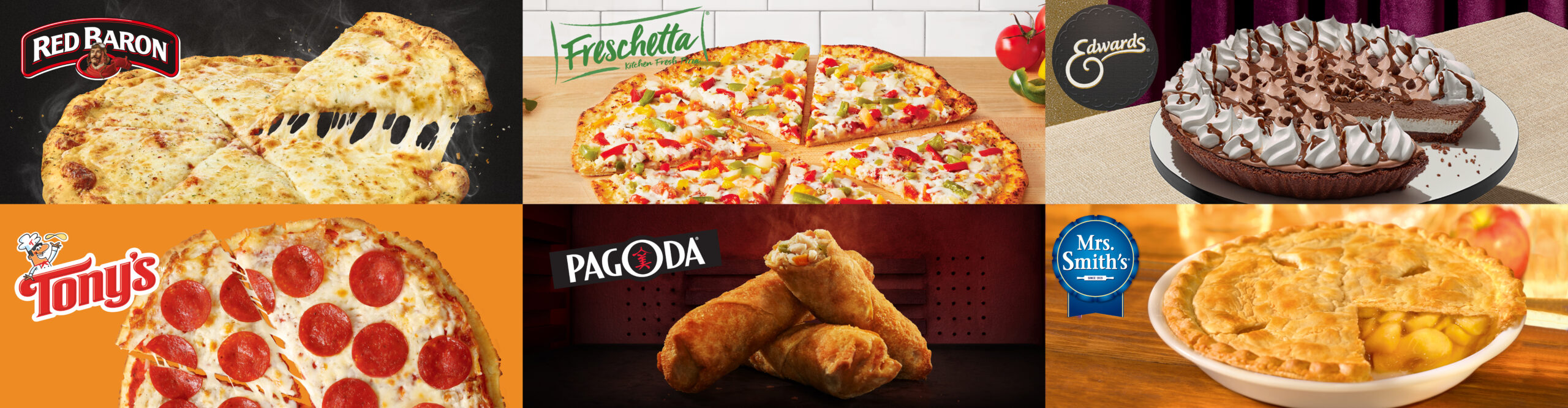 RED BARON® Cheese Brick Oven Pizza, FRESCHETTA® Thin Crust Veggie Pizza, TONY'S® Pepperoni Pizza, PAGODA® Chicken Egg Rolls, EDWARDS® Chocolate Pie and MRS. SMITH'S® Apple Pie